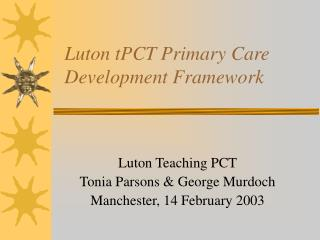 Luton tPCT Primary Care Development Framework