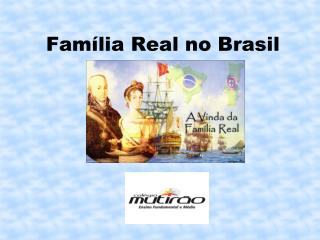 Fam�lia Real no Brasil