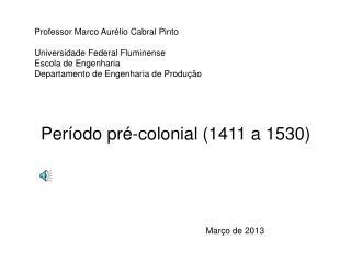 Professor Marco Aurélio Cabral Pinto Universidade Federal Fluminense Escola de Engenharia