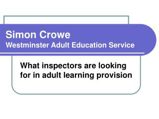 Simon Crowe  Westminster Adult Education Service