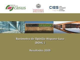 Barómetro de  Opinião  Hispano-Luso (BOHL ) Resultados 2009