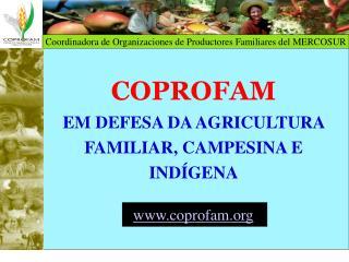 COPROFAM EM DEFESA DA AGRICULTURA FAMILIAR, CAMPESINA E INDÍGENA coprofam