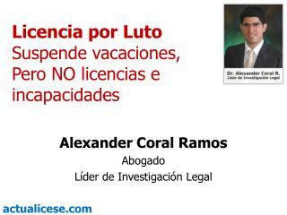 Licencia por Luto  Suspende vacaciones, Pero NO licencias e incapacidades