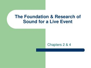 The Foundation & Research of Sound for a Live Event