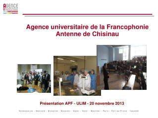 Agence universitaire de la Francophonie Antenne de Chisinau