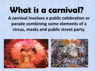 What is a carnival?