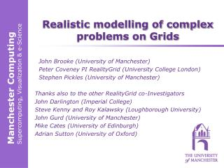 Realistic modelling of complex problems on Grids