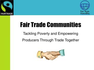Fair Trade Communities Tackling Poverty and Empowering Producers Through Trade Together