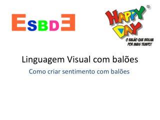 Linguagem Visual com balões
