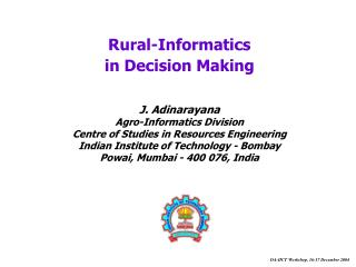 Rural-Informatics  in Decision Making J. Adinarayana Agro-Informatics Division