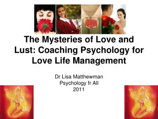 The Mysteries of Love and Lust: Coaching Psychology for Love Life Management