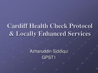 Cardiff Health Check Protocol  Locally Enhanced Services