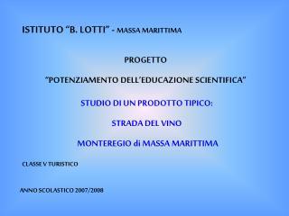 "ISTITUTO ""B. LOTTI"" -  MASSA MARITTIMA"