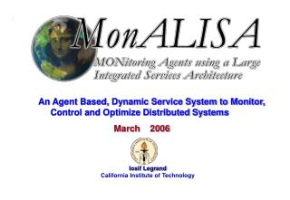 Iosif Legrand California Institute of Technology