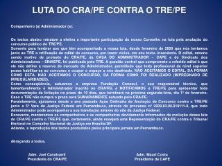 LUTA DO CRA/PE CONTRA O TRE/PE Companheiro (a) Administrador (a):