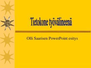 Olli Saarisen PowerPoint esitys