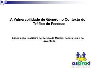 A Vulnerabilidade de Gênero no Contexto do Tráfico de Pessoas