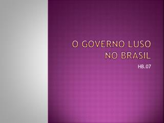 O governo Luso no  Brasil