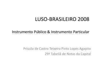 LUSO-BRASILEIRO 2008 Instrumento P�blico & Instrumento Particular
