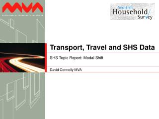 Transport, Travel and SHS Data