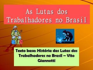 As Lutas dos Trabalhadores no Brasil