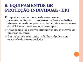 6. EQUIPAMENTOS DE PROTEÇÃO INDIVIDUAL - EPI