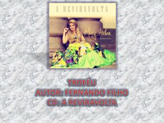 TROFÉU AUTOR : FERNANDO FILHO CD: A REVIRAVOLTA