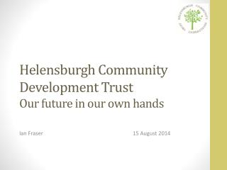 Helensburgh Community Development Trust Our future in our own hands