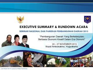 EXECUTIVE SUMMARY & RUNDOWN ACARA SEMINAR NASIONAL DAN PAMERAN PEMBANGUNAN DAERAH 2013