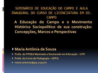 SEMINÁRIO DE EDUCAÇÃO DO CAMPO E AULA INAUGURAL DO CURSO DE LICENCIATURA EM ED. CAMPO
