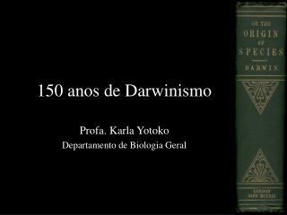 150 anos de Darwinismo