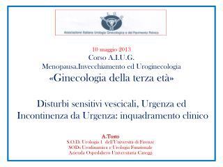 A.Tosto S.O.D. Urologia 1  dell'Università di Firenze SODs  Urodinamica e Urologia Funzionale