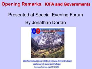 Opening Remarks:   ICFA and Governments