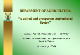 "DEPARMENT OF AGRICULTURE ""A united and prosperous Agricultural Sector"""
