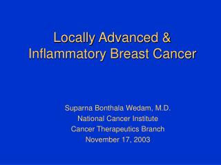 Locally Advanced  Inflammatory Breast Cancer