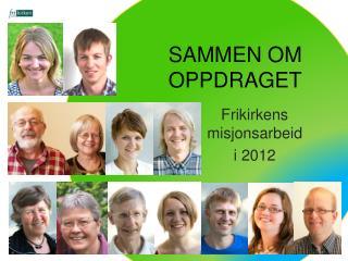SAMMEN OM  OPPDRAGET