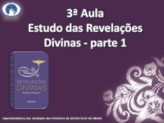 3ª Aula Estudo das Revelações Divinas - parte 1