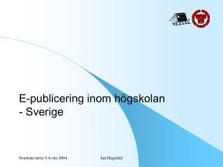 E-publicering inom högskolan - Sverige