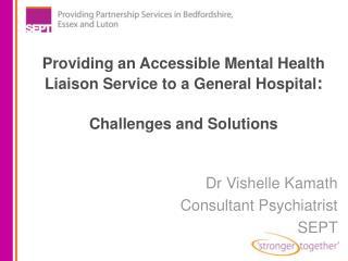 Dr Vishelle Kamath Consultant Psychiatrist SEPT