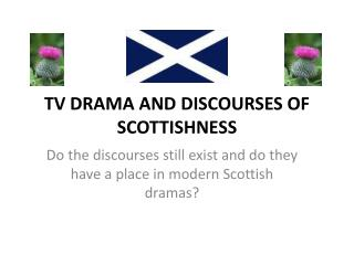 TV DRAMA AND DISCOURSES OF SCOTTISHNESS