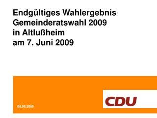 Endgültiges Wahlergebnis Gemeinderatswahl 2009 in Altlußheim am 7. Juni 2009
