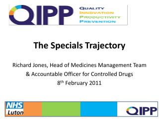 The Specials Trajectory Richard Jones, Head of Medicines Management Team