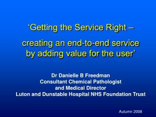 'Getting the Service Right – creating an end-to-end service by adding value for the user'