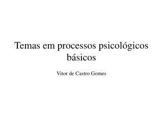 Temas em processos psicológicos básicos