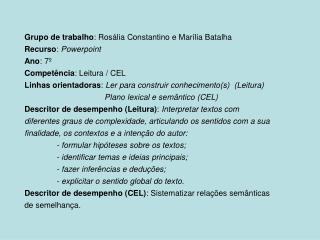 Grupo de trabalho : Rosália Constantino e Marília Batalha Recurso :  Powerpoint  Ano : 7º