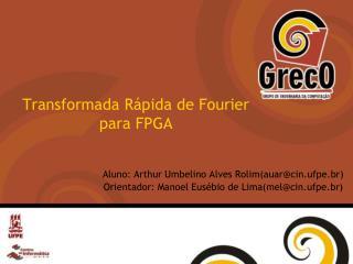 Transformada Rápida de Fourier para FPGA