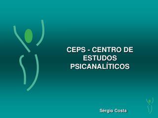 CEPS - CENTRO DE ESTUDOS PSICANALÍTICOS