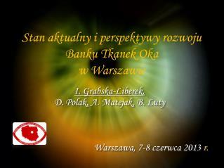 Stan aktualny i perspektywy rozwoju  Banku Tkanek Oka  w Warszawie
