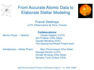 From Accurate Atomic Data to Elaborate Stellar Modeling