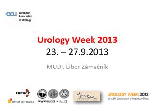Urology  Week  2013 23. – 27.9.2013